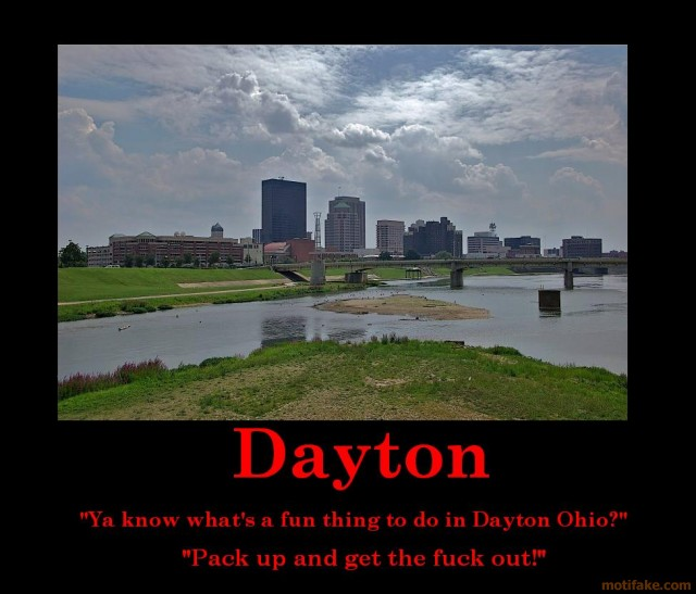 Nothing good ever happens in Dayton...